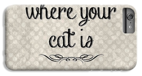 Home Is Where Your Cat Is-jp3040 IPhone 6 Plus Case by Jean Plout