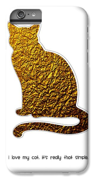 I Love My Cat IPhone 6 Plus Case by Shivonne Ross