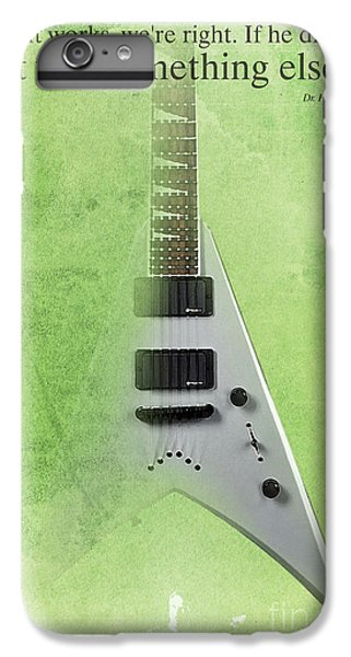 Dr House Inspirational Quote And Electric Guitar Green Vintage Poster For Musicians And Trekkers IPhone 6 Plus Case by Pablo Franchi