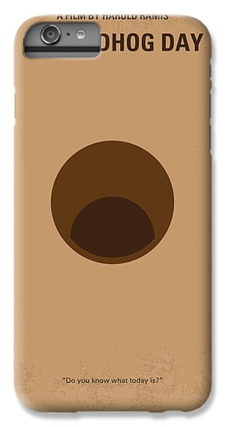 No031 My Groundhog Minimal Movie Poster IPhone 6 Plus Case by Chungkong Art