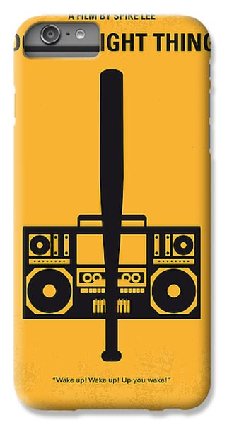 No179 My Do The Right Thing Minimal Movie Poster IPhone 6 Plus Case by Chungkong Art