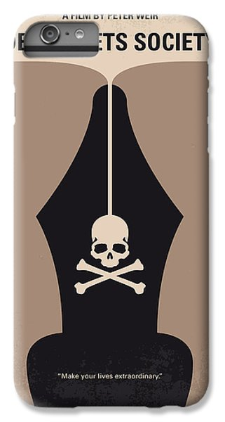No486 My Dead Poets Society Minimal Movie Poster IPhone 6 Plus Case by Chungkong Art