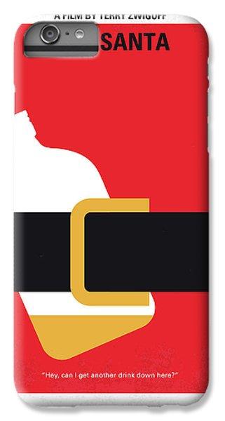 No702 My Bad Santa Minimal Movie Poster IPhone 6 Plus Case by Chungkong Art
