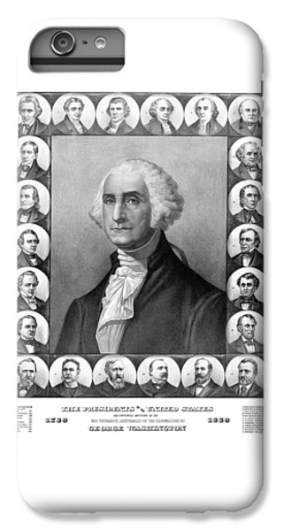 Presidents Of The United States 1789-1889 IPhone 6 Plus Case by War Is Hell Store
