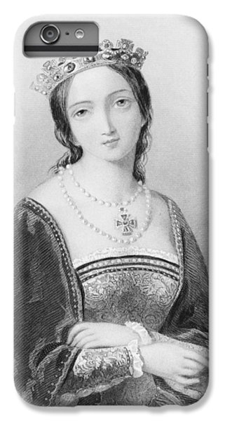 Queen Mary I, Aka Mary Tudor, Byname IPhone 6 Plus Case by Vintage Design Pics