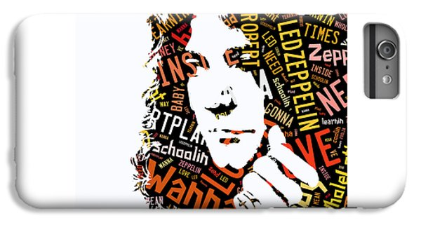 Robert Plant Whole Lotta Love IPhone 6 Plus Case by Marvin Blaine