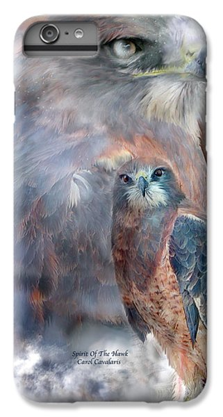 Spirit Of The Hawk IPhone 6 Plus Case by Carol Cavalaris