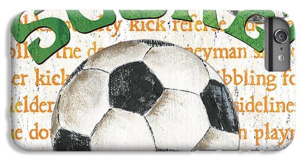 Sports Fan Soccer IPhone 6 Plus Case by Debbie DeWitt