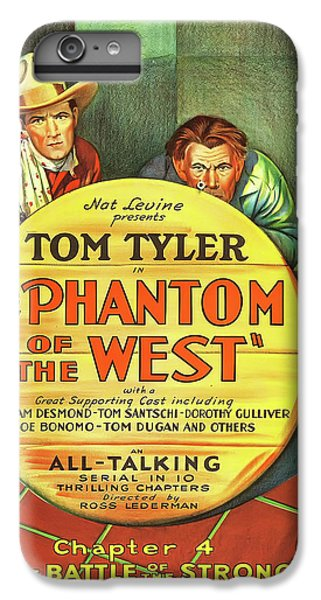 The Phantom Of The West 1931 IPhone 6 Plus Case by Mountain Dreams