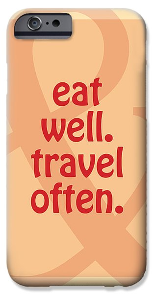Eat Well Travel Often IPhone 6s Case by Liesl Marelli