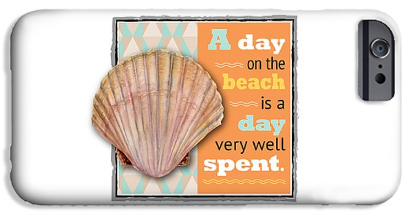 A Day On The Beach Is A Day Very Well Spent. IPhone Case by Amy Kirkpatrick