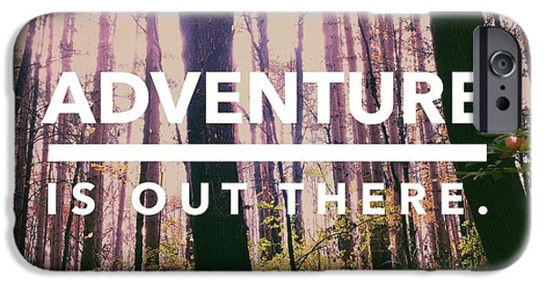 Adventure Is Out There IPhone 6s Case by Joy StClaire