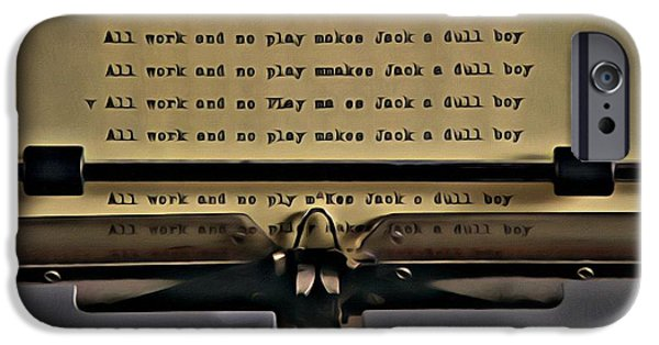 All Work And No Play Makes Jack A Dull Boy IPhone 6s Case by Florian Rodarte