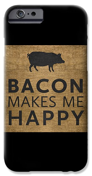 Bacon Makes Me Happy IPhone 6s Case by Nancy Ingersoll