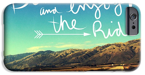 Buckle Up And Enjoy The Ride IPhone Case by Linda Woods