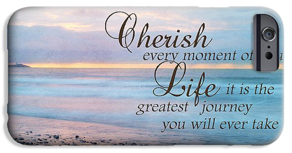 Cherish Life IPhone Case by Lori Deiter