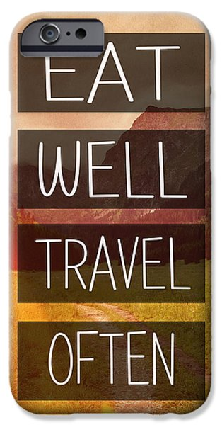 Eat Well Travel Often IPhone 6s Case by Pati Photography