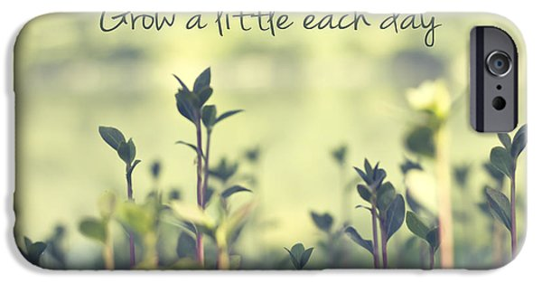 Grow A Little Each Day Inspirational Green Shoots And Leaves IPhone 6s Case by Beverly Claire Kaiya