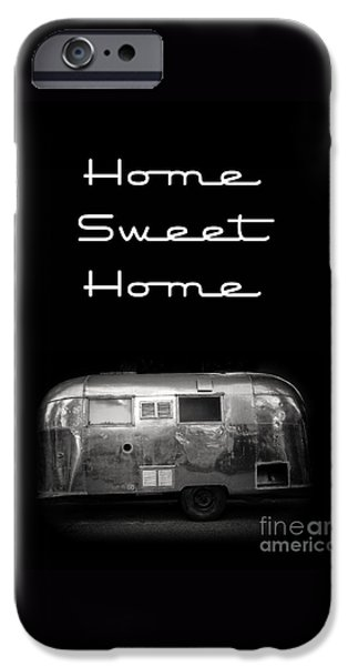 Home Sweet Home Vintage Airstream IPhone 6s Case by Edward Fielding