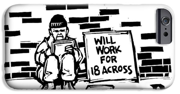 Homeless Man With Sign That Reads: Will Work IPhone Case by Drew Dernavich