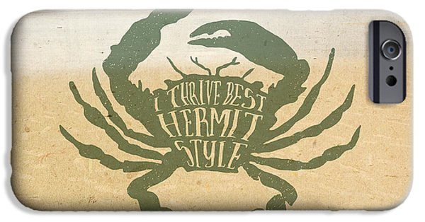 I Thrive Best Hermit Style Typography Crab Beach Sea IPhone Case by Beverly Claire Kaiya
