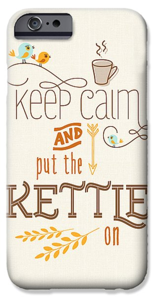 Keep Calm And Put The Kettle On IPhone Case by Natalie Kinnear