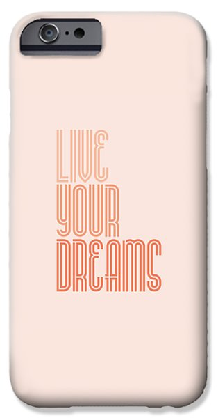 Live Your Dreams Wall Decal Wall Words Quotes, Poster IPhone 6s Case by Lab No 4 - The Quotography Department