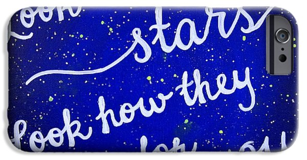 Look At The Stars Quote Painting IPhone 6s Case by Michelle Eshleman