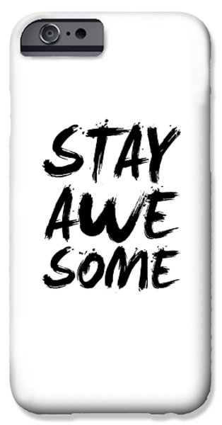 Stay Awesome Poster White IPhone 6s Case by Naxart Studio