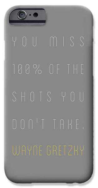 Wayne Gretzky - You Miss 100 Per Cent Of The IPhone Case by The Quote Company