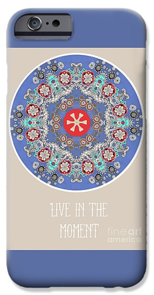Live In The Moment IPhone Case by Pam Vale