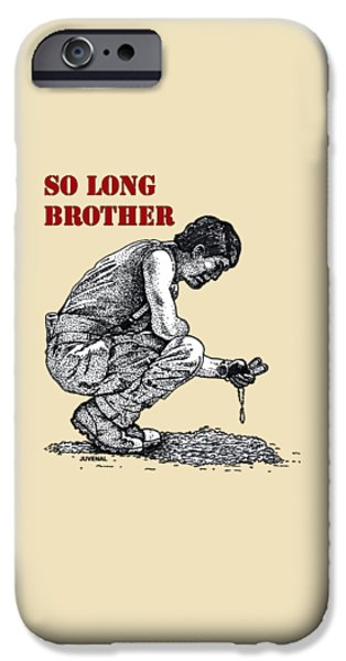 So Long Brother IPhone Case by Joseph Juvenal