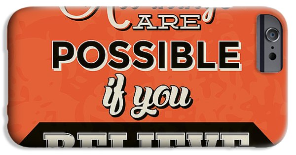 All Things Are Possible If You Believe IPhone Case by Naxart Studio