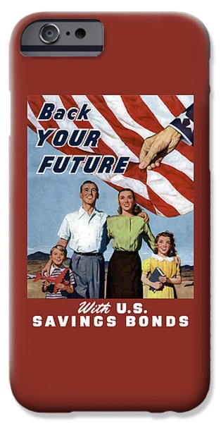 Back Your Future With Us Savings Bonds IPhone Case by War Is Hell Store