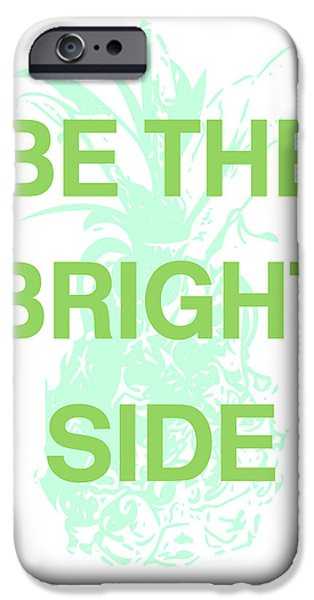 Be The Bright Side- Art By Linda Woods IPhone Case by Linda Woods