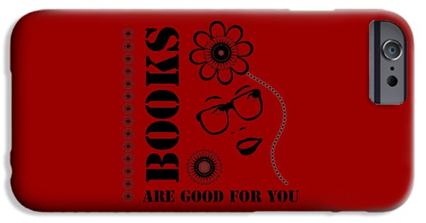 Books Are Good For You IPhone Case by Frank Tschakert