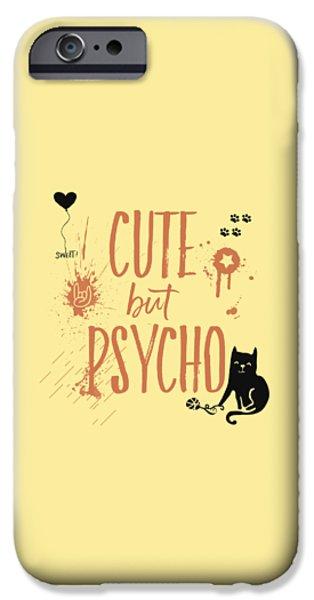 Cute But Psycho Cat IPhone 6s Case by Melanie Viola