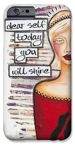 Dear Self Today You Will Shine Inspirational Folk Art IPhone Case by Stanka Vukelic