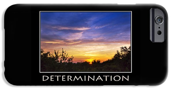 Determination Inspirational Motivational Poster Art IPhone Case by Christina Rollo