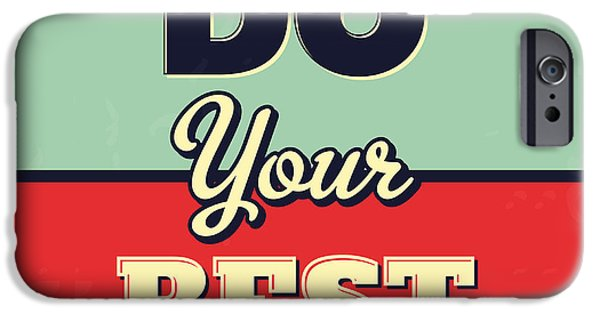 Do Your Best IPhone Case by Naxart Studio