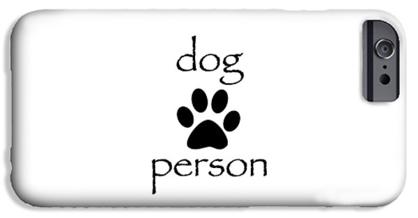 Dog Person IPhone Case by Bill Owen