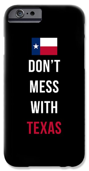 Don't Mess With Texas Tee Black IPhone Case by Edward Fielding