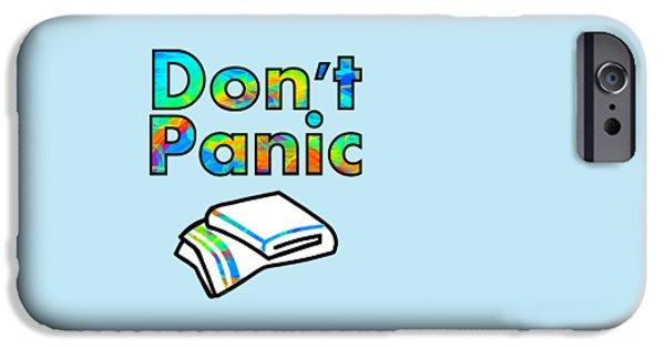 Don't Panic IPhone Case by Anastasiya Malakhova