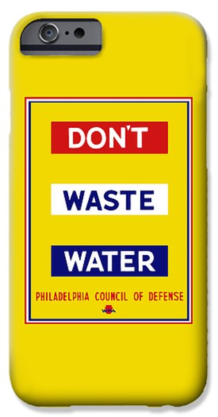 Don't Waste Water - Wpa IPhone Case by War Is Hell Store