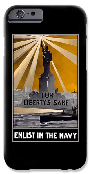 Enlist In The Navy - For Liberty's Sake IPhone 6s Case by War Is Hell Store
