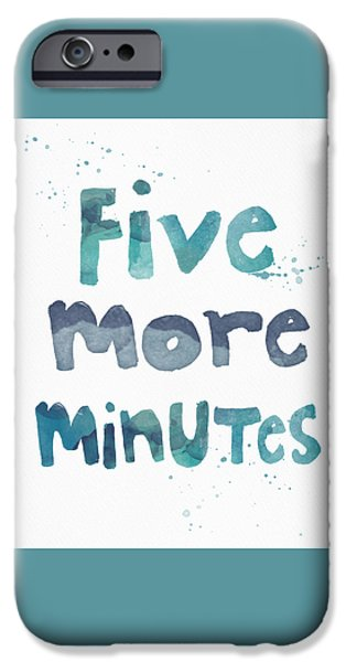 Five More Minutes IPhone Case by Linda Woods