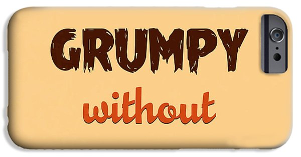 Grumpy Without Coffee IPhone Case by Naxart Studio