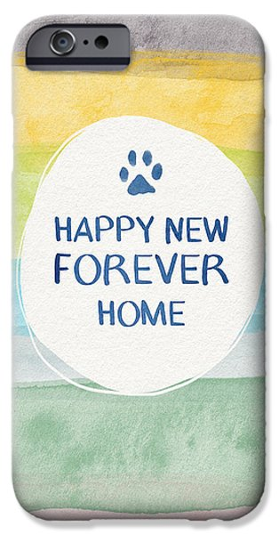 Happy New Forever Home- Art By Linda Woods IPhone Case by Linda Woods