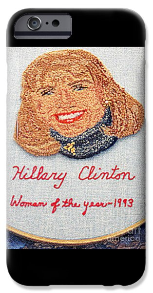 Hillary Clinton Woman Of The Year IPhone 6s Case by Randall Weidner