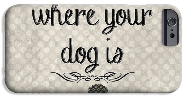 Home Is Where Your Dog Is-jp3039 IPhone Case by Jean Plout